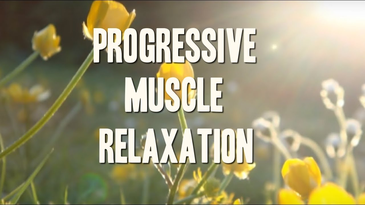 Progressive Muscle Relaxation Technique